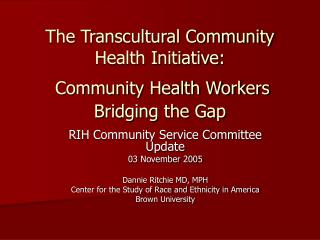 The Transcultural Community Health Initiative: Community Health Workers Bridging the Gap