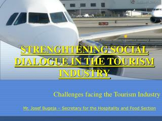 STRENGHTENING SOCIAL DIALOGUE IN THE TOURISM INDUSTRY