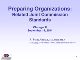 Preparing Organizations: Related Joint Commission Standards  Chicago, IL September 14, 2004