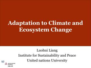 Adaptation to Climate and Ecosystem Change