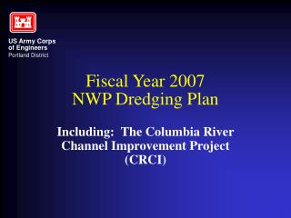 Fiscal Year 2007  NWP Dredging Plan