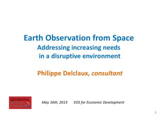 Earth  Observation  from Space A ddressing increasing needs  in a disruptive  environment