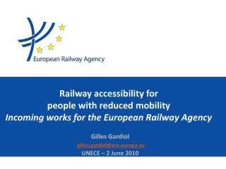 Railway accessibility for  people with reduced mobility Incoming works for the European Railway Agency