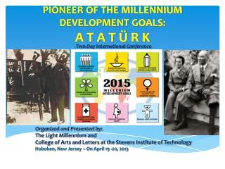 PIONEER OF THE MILLENNIUM DEVELOPMENT GOALS:   A T A T Ü R K