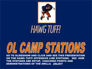 HAWG TUFF! OL CAMP STATIONS