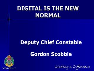 DIGITAL IS THE NEW NORMAL