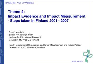 Theme 4:  Impact Evidence and Impact Measurement - Steps taken in Finland 2001 - 2007