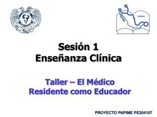 Sesión  1 Enseñanza Clínica