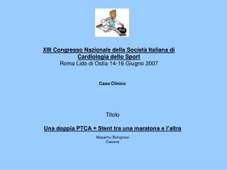 XIII Congresso Nazionale della Societ� Italiana di Cardiologia dello Sport