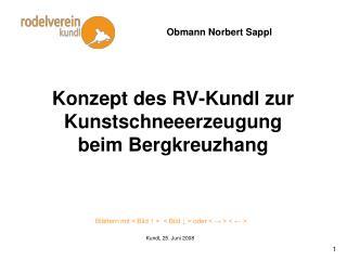 Konzept des RV-Kundl zur Kunstschneeerzeugung beim Bergkreuzhang