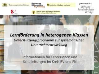 Informationen für  LehrerInnen  und Schulleitungen im Kreis RV und FN