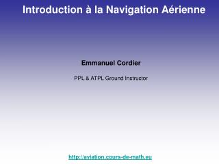 Emmanuel Cordier PPL & ATPL Ground Instructor aviation.cours-de-math.eu