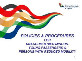 POLICIES  PROCEDURES FOR  UNACCOMPANIED MINORS, YOUNG PASSENGERS  PERSONS WITH REDUCED MOBILITY