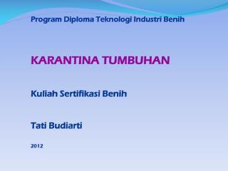 Program Diploma  Teknologi Industri Benih KARANTINA TUMBUHAN Kuliah Sertifikasi Benih