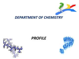 DEPARTMENT OF CHEMISTRY PROFILE