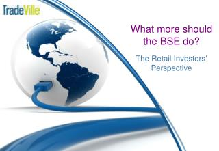 What more should the BSE do?  The Retail Investors '  Perspective