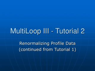 MultiLoop III - Tutorial 2