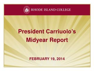 President  Carriuolo's Mid y ear  Report FEBRUARY 19, 2014