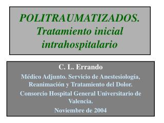 POLITRAUMATIZADOS. Tratamiento inicial intrahospitalario
