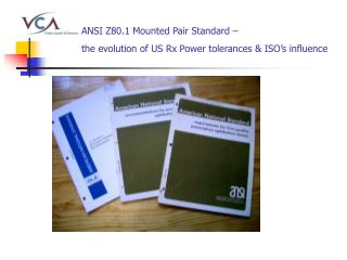 ANSI Z80.1 Mounted Pair Standard �  the evolution of US Rx Power tolerances & ISO�s influence