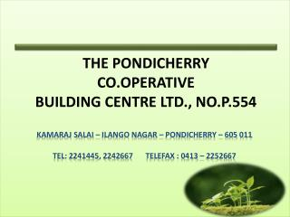 THE PONDICHERRY  CO.OPERATIVE BUILDING CENTRE LTD., NO.P.554
