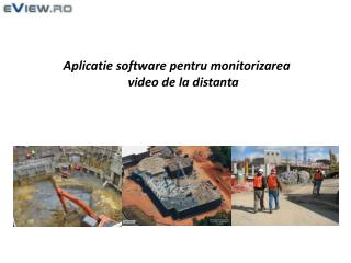 Aplicatie software pentru monitorizarea video de la distanta