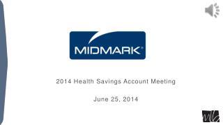 2014 Health Savings Account Meeting June 25, 2014