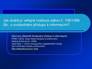 Jak dodržují veřejné instituce zákon č. 106/1999 Sb., o svobodném přístupu k informacím?