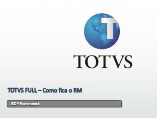 TOTVS FULL – Como fica o RM
