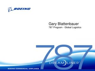 Gary Blattenbauer 787 Program - Global Logistics