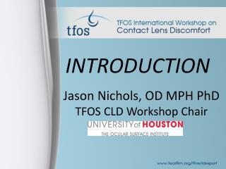 Jason Nichols, OD MPH PhD TFOS CLD Workshop Chair
