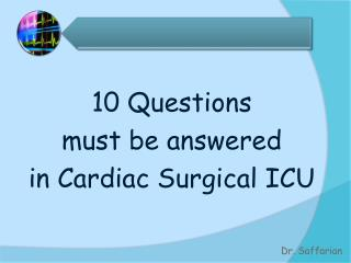 10 Questions must be answered  i n Cardiac Surgical ICU