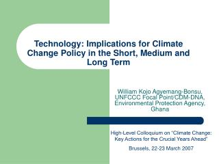 Technology: Implications for Climate Change Policy in the Short, Medium and Long Term