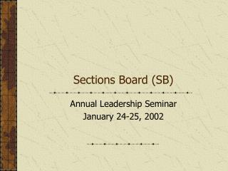 Sections Board (SB)