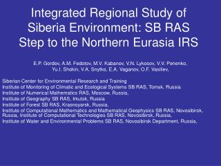 Integrated Regional Study of Siberia Environment: SB RAS Step to the Northern Eurasia IRS