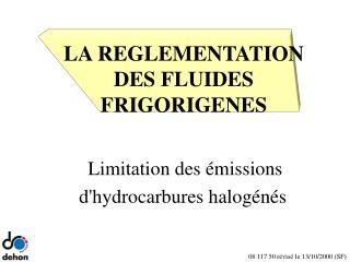 LA REGLEMENTATION DES FLUIDES FRIGORIGENES