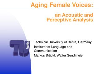 Aging Female Voices:     an Acoustic and Perceptive Analysis