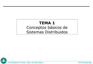 TEMA 1 Conceptos básicos de  Sistemas Distribuidos