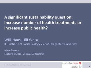 Willi Haas, Ulli Weisz IFF Institute of Social Ecology Vienna, Klagenfurt University