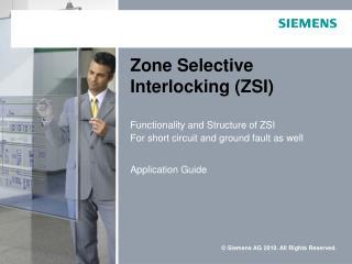 Zone Selective Interlocking (ZSI)