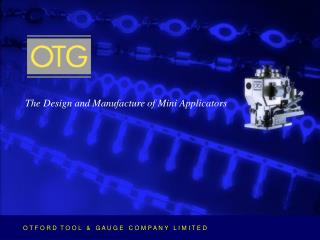 The Design and Manufacture of Mini Applicators