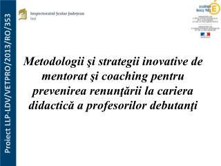 Proiect LLP-LDV/VETPRO/2013/RO/353
