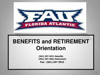 BENEFITS and RETIREMENT Orientation  (561) 297-3071-Benefits      (561) 297-2061-Retirement