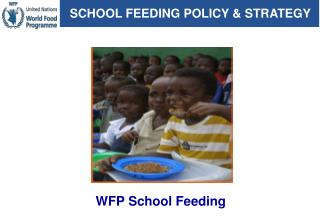 SCHOOL FEEDING POLICY & STRATEGY