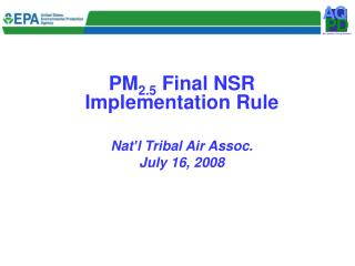PM2.5 Final NSR Implementation Rule  Nat l Tribal Air Assoc. July 16, 2008