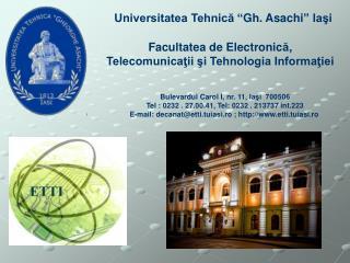 """Universitatea Tehnică  """" Gh. Asachi """"  Iaşi"""