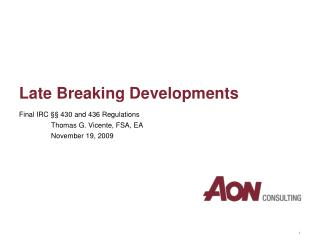 Late Breaking Developments