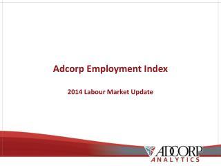 Adcorp  Employment Index 2014  Labour Market Update
