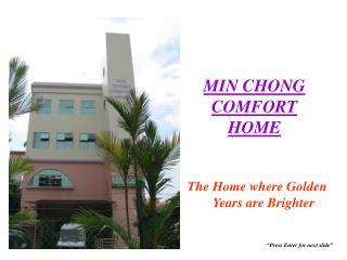MIN CHONG COMFORT HOME