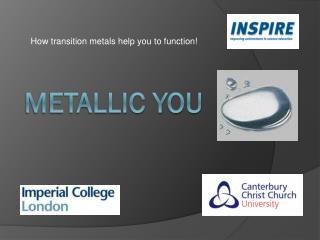 Metallic you